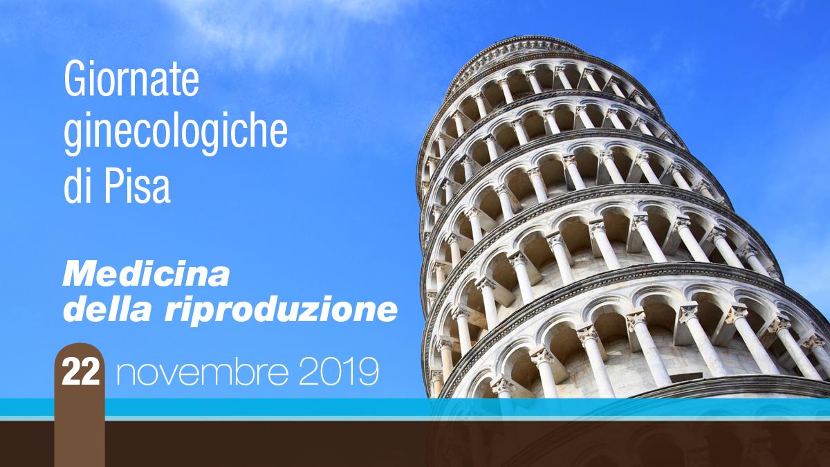 """Giornate Ginecologiche di Pisa """"Medicina della riproduzione"""""""