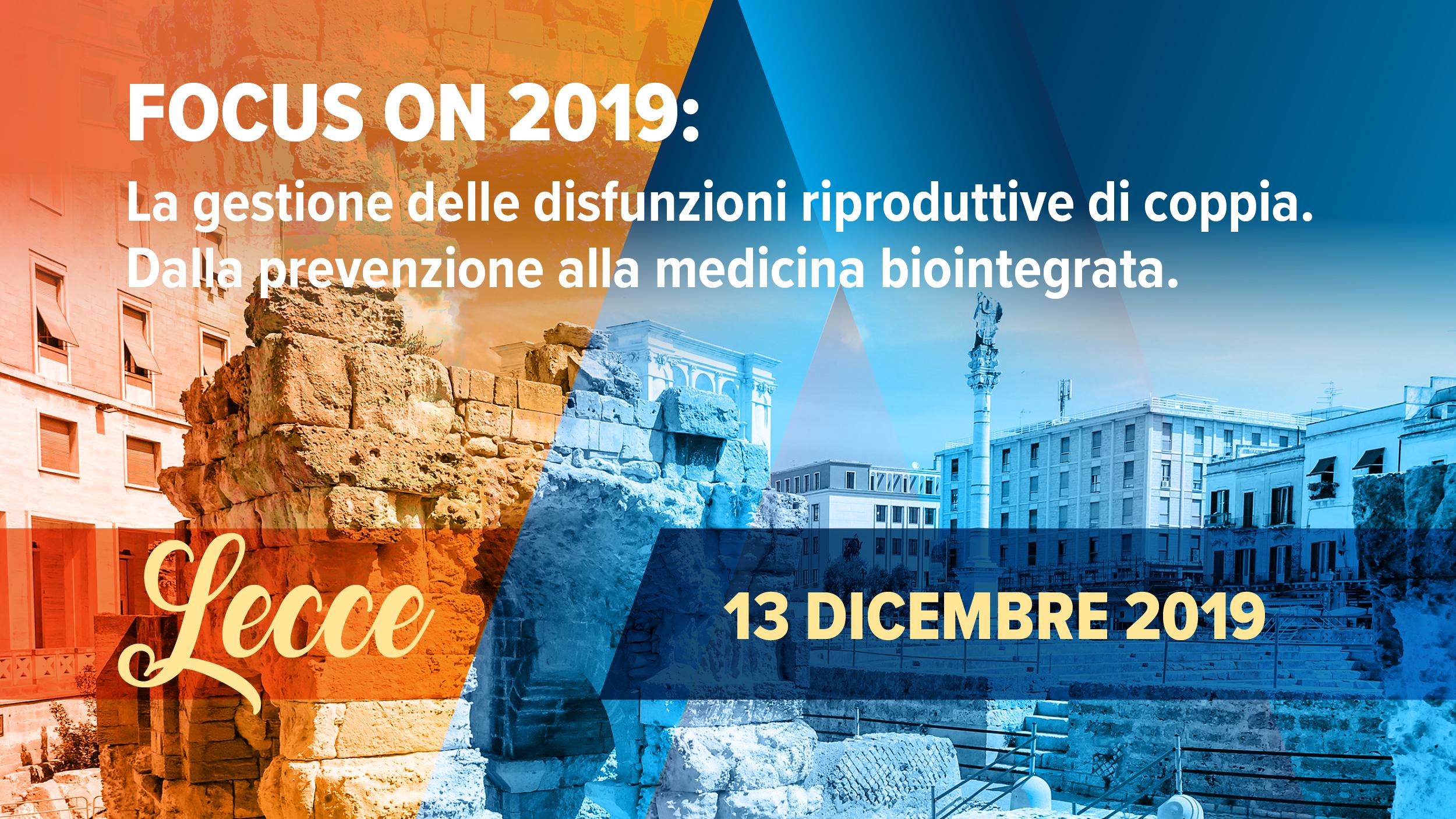FOCUS ON 2019: Le gestione delle disfunzioni riproduttive di coppia. Dalla prevenzione alla medicina biointegrata.