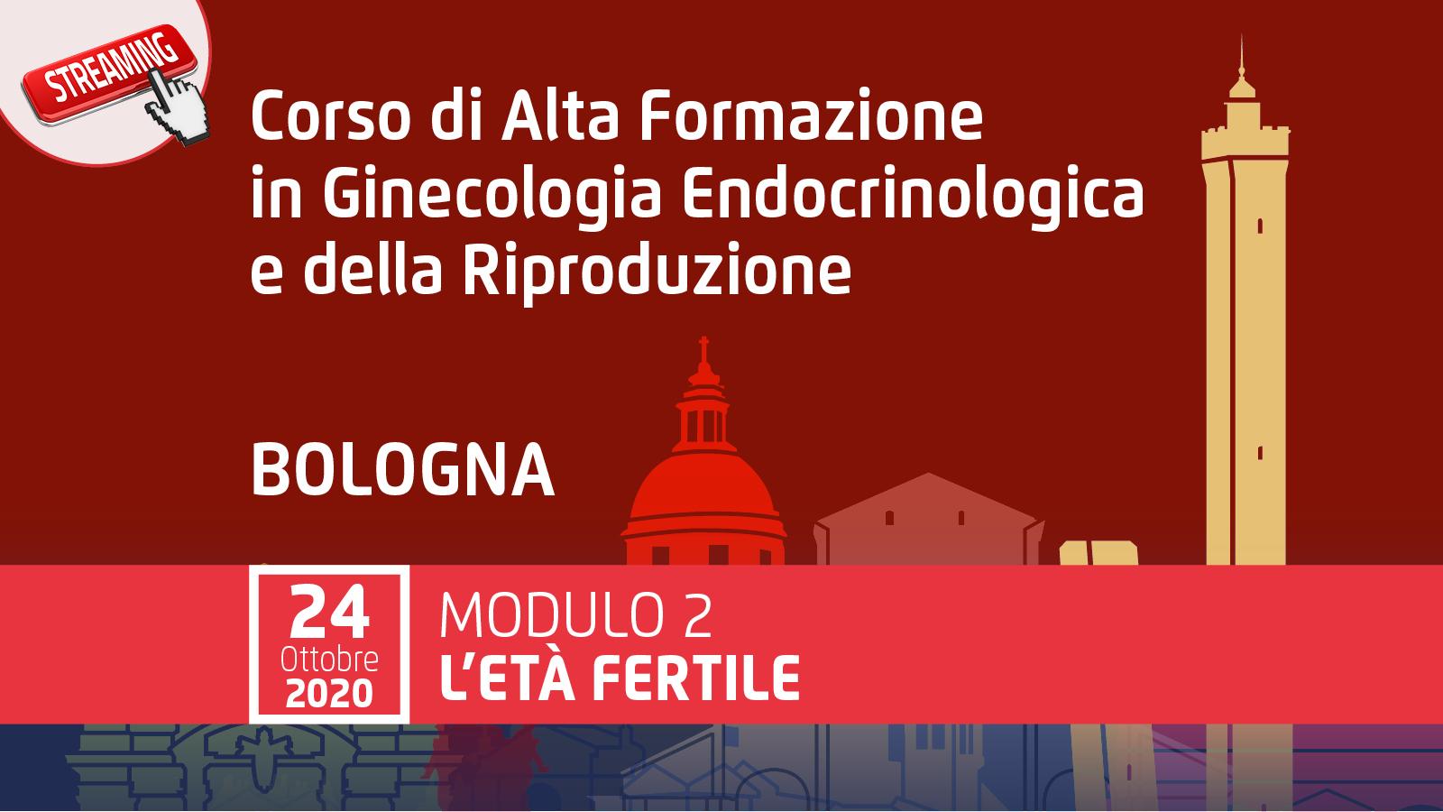 """Corso di Alta Formazione in Ginecologia Endocrinologica e della Riproduzione Modulo 2 """"L'età fertile"""""""