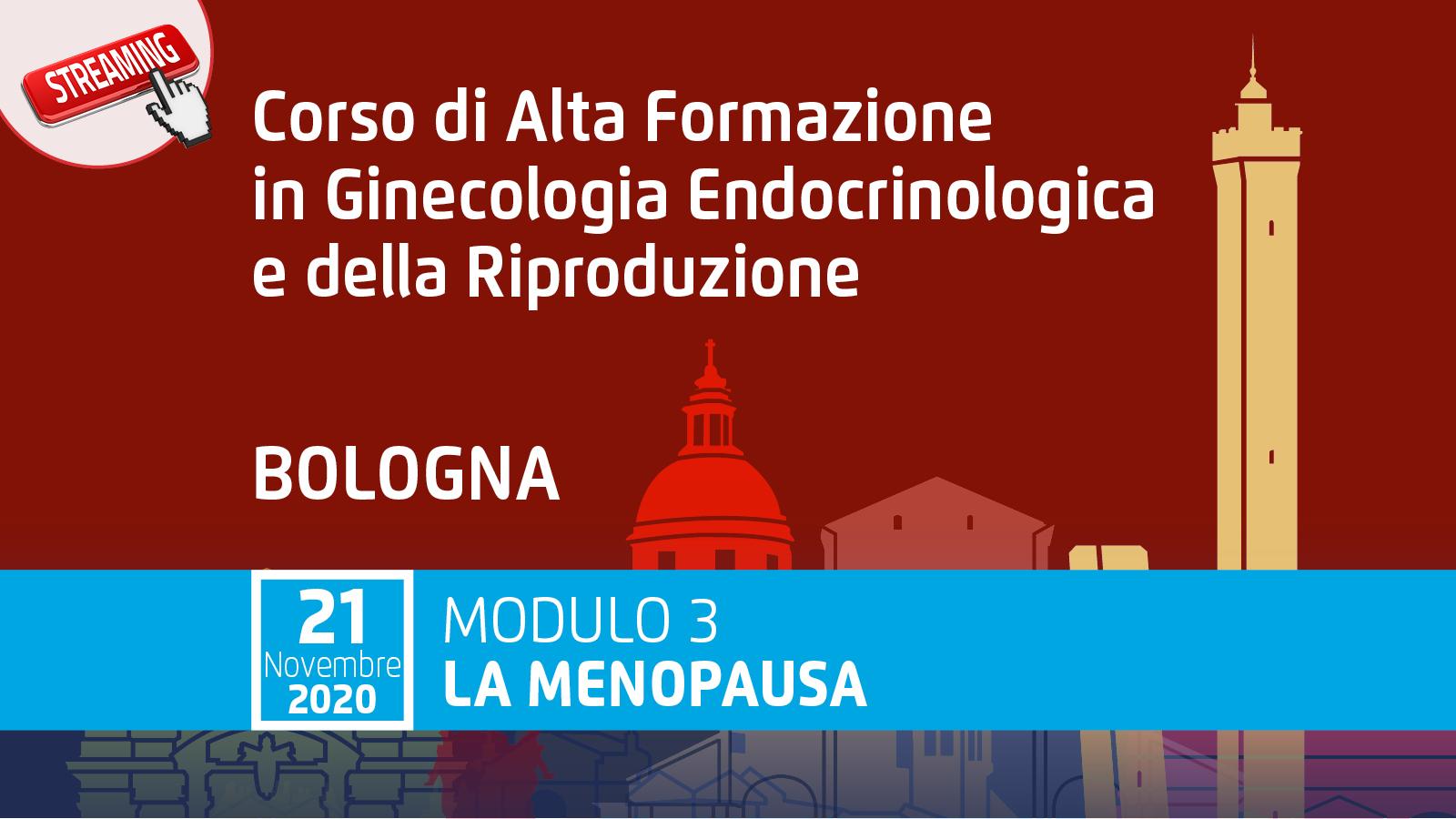 """Corso di Alta Formazione in Ginecologia Endocrinologica e della Riproduzione Modulo 3 """"La Menopausa"""""""