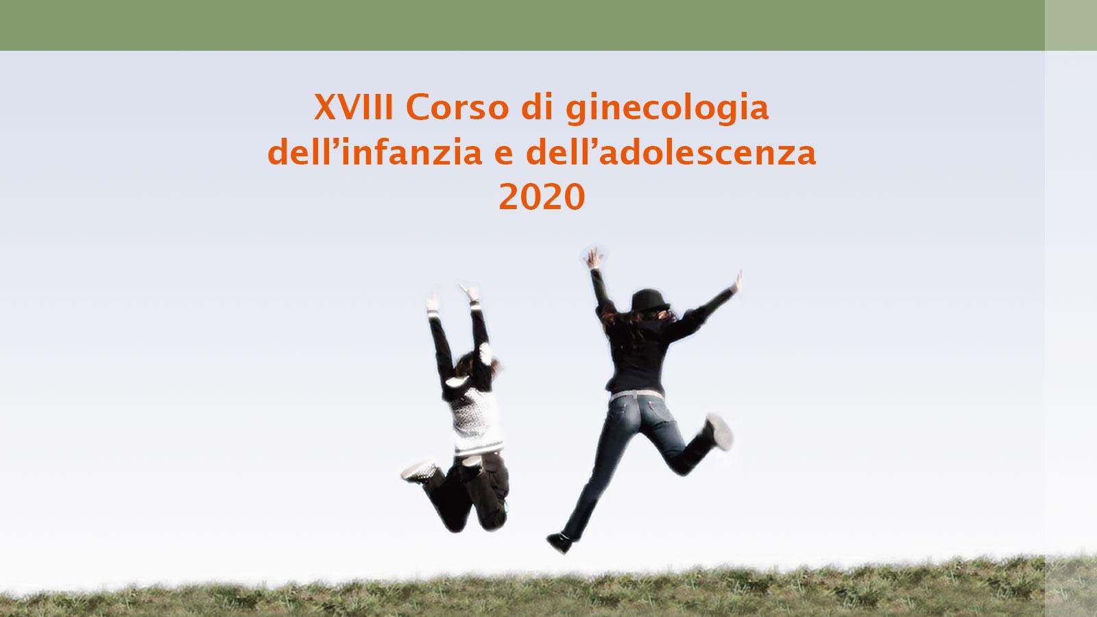XVIII Corso di ginecologia dell'infanzia e dell'adolescenza – 2020