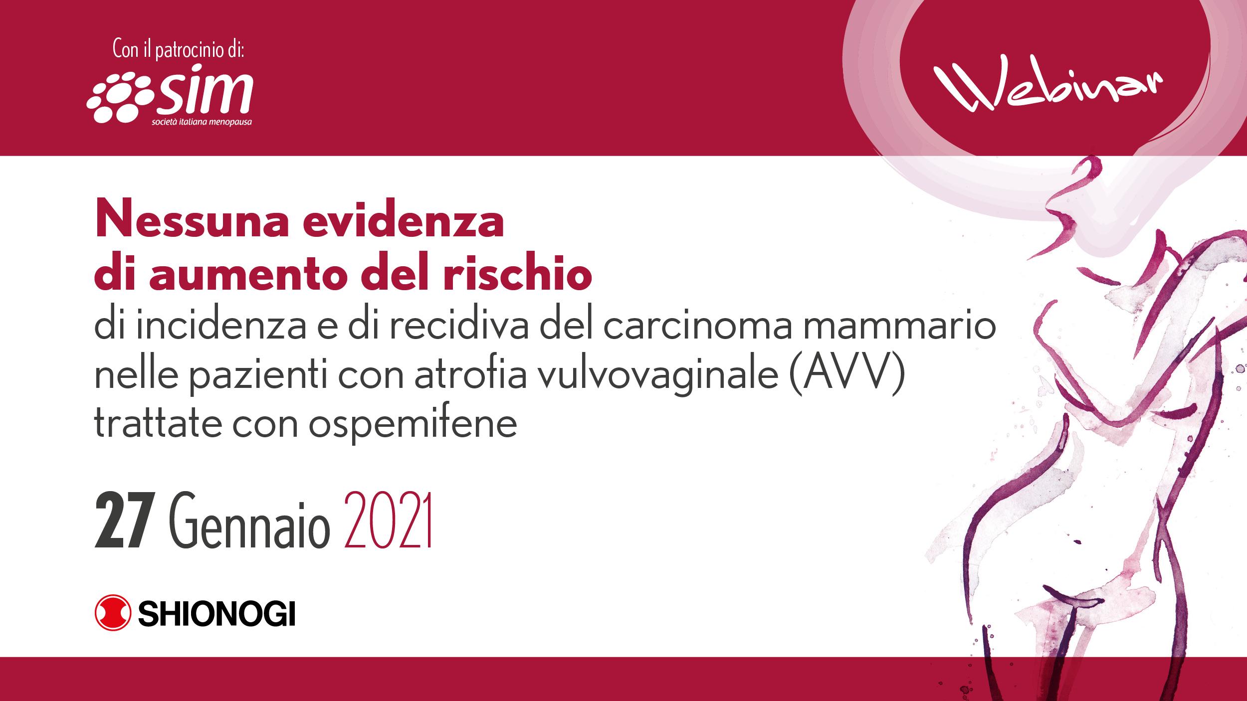 Nessuna evidenza di aumento del rischio di incidenza e di recidiva del carcinoma mammario nelle pazienti con atrofia vulvovaginale (AVV) trattate con ospemifene