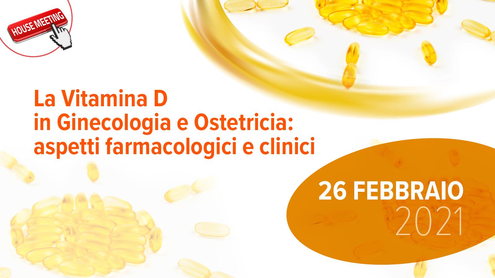 La vitamina D in ginecologia ed ostetricia: Aspetti farmacologici e clinici
