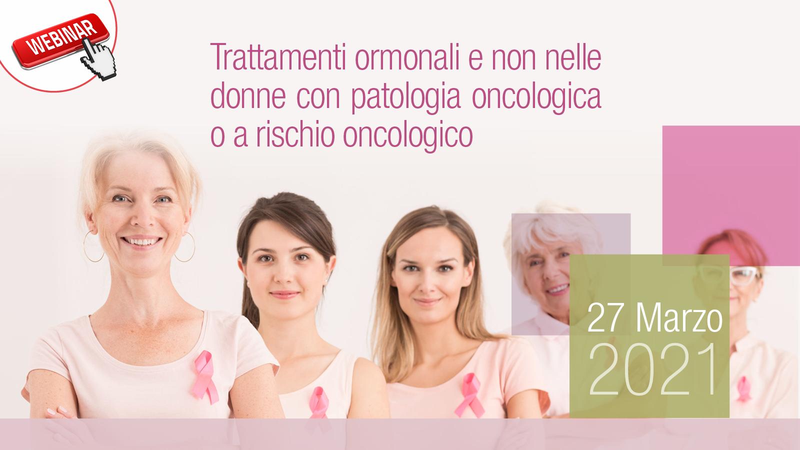 Trattamenti ormonali e non nelle donne con patologia oncologica o a rischio oncologico