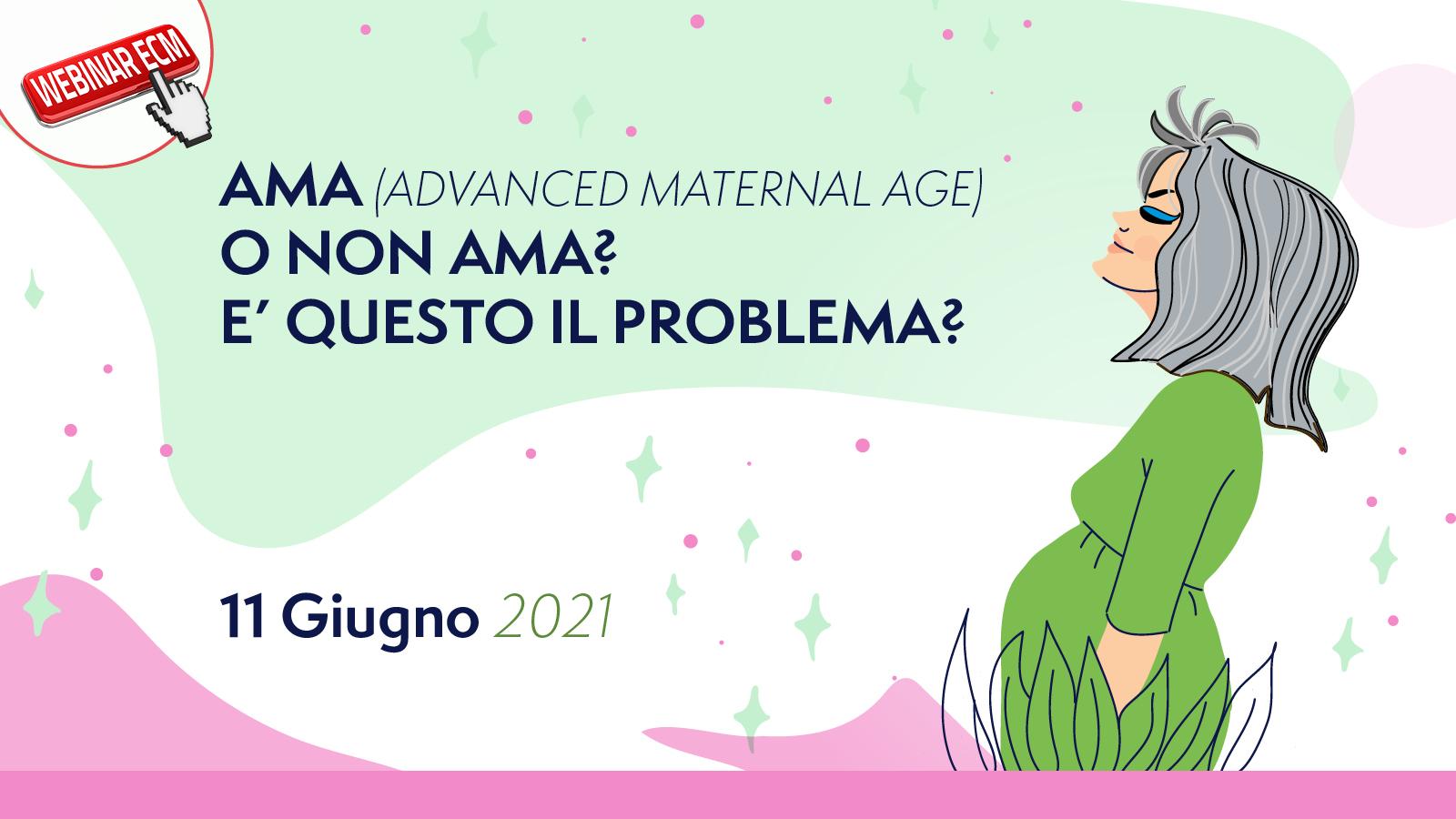 AMA (ADVANCED MATERNAL AGE) O NON AMA? E' QUESTO IL PROBLEMA?