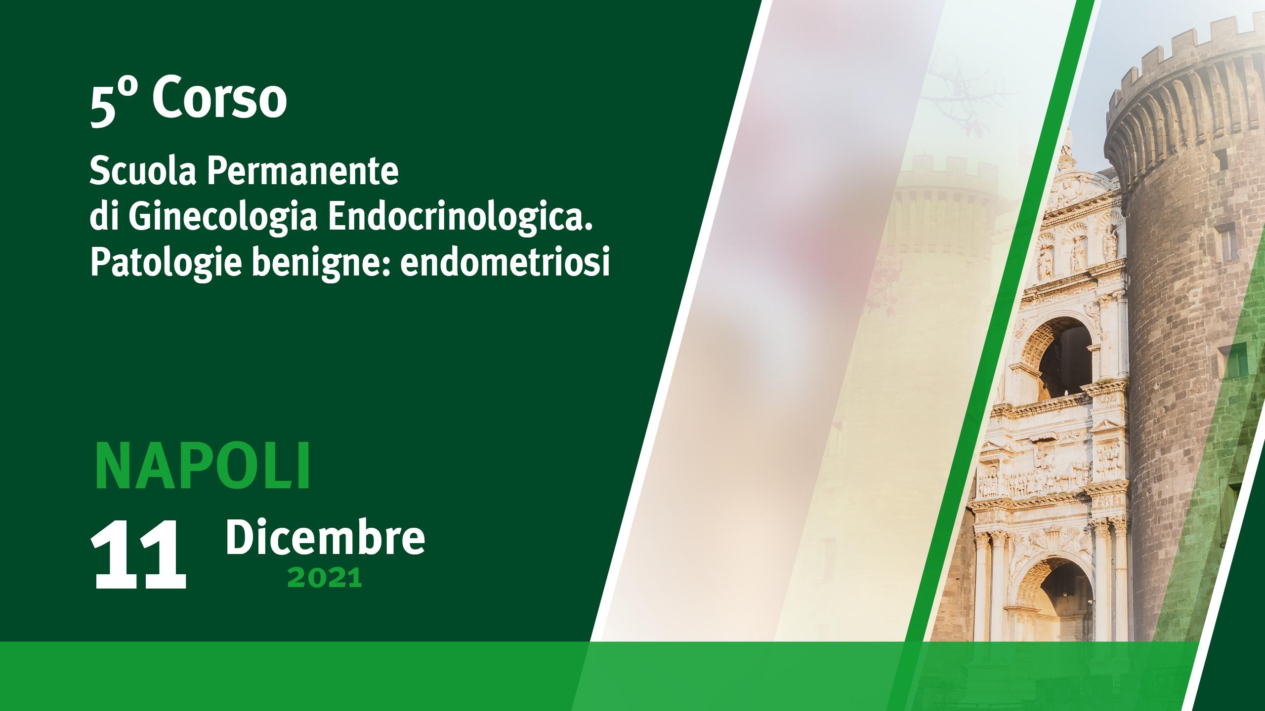 Scuola Permanente di Ginecologia Endocrinologica. Patologie Benigne: endometriosi. 5° Corso