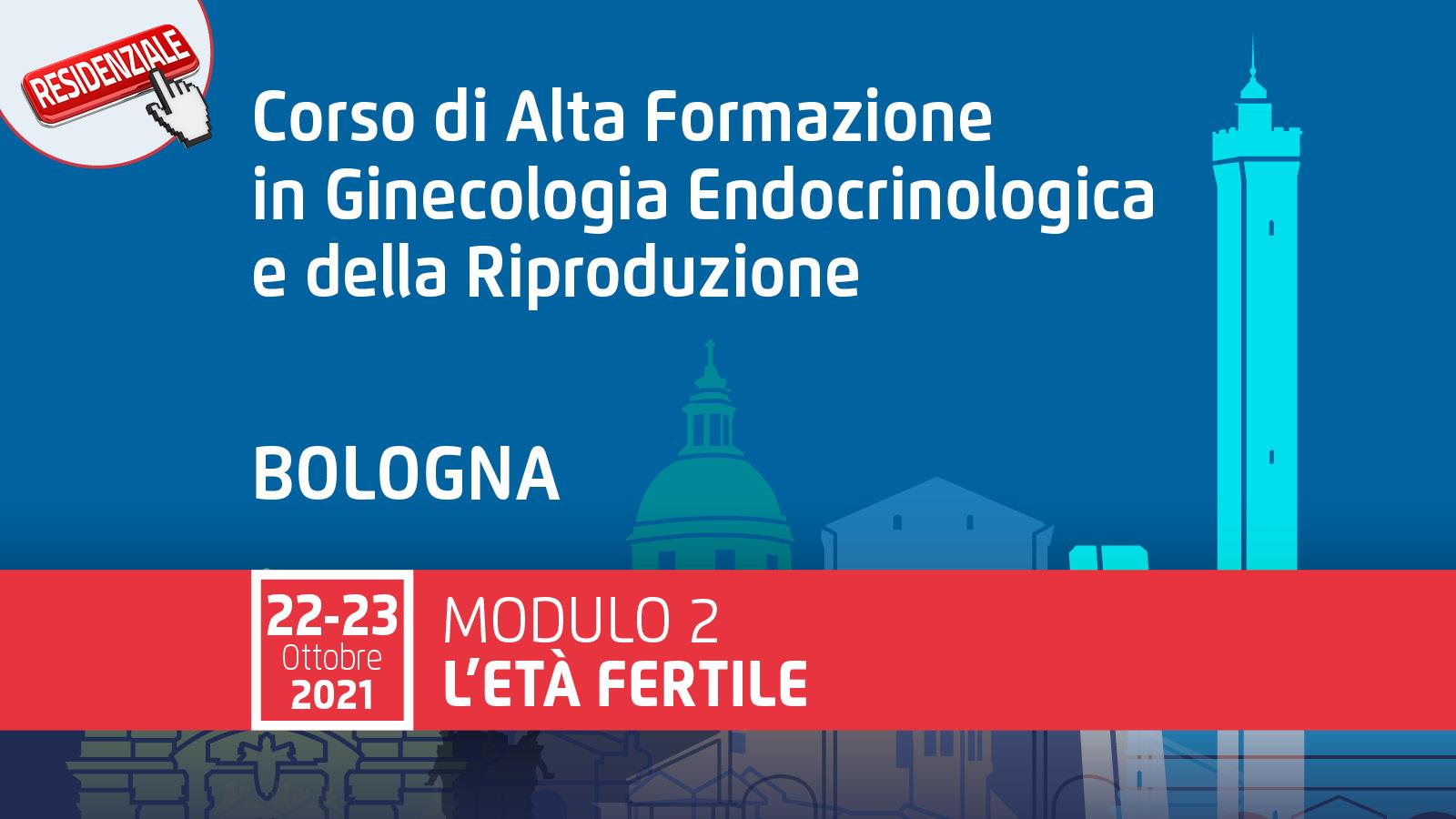 Corso di Alta Formazione in Ginecologia Endocrinologica e della Riproduzione. Modulo 2 L'ETA' FERTILE