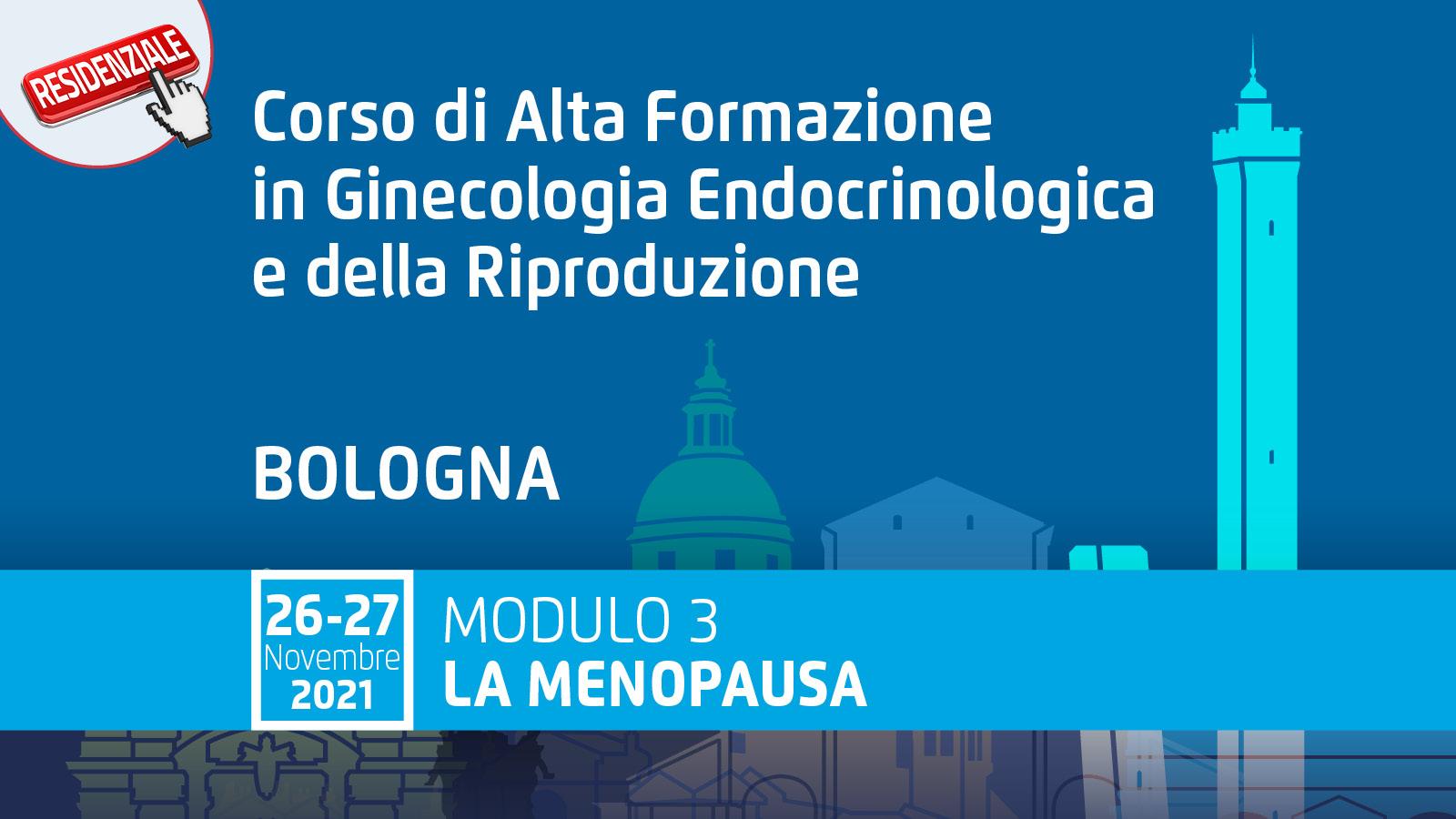 Corso di Alta Formazione in Ginecologia Endocrinologica e della Riproduzione. Modulo 3 LA MENOPAUSA